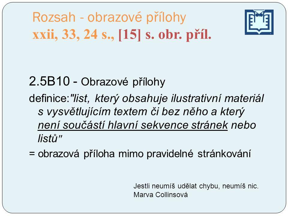 Rozsah - obrazové přílohy xxii, 33, 24 s., [15] s. obr. příl.